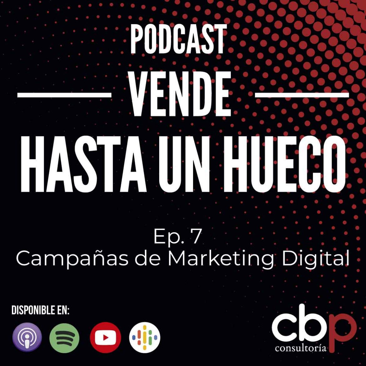 Episodio 7 - Vende hasta un hueco